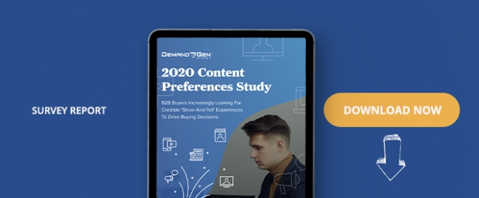 "2020 Content Preferences Study:  B2B Buyers Increasingly Looking For Credible ""Show-And-Tell"" Experiences To Drive Buying Decisions"