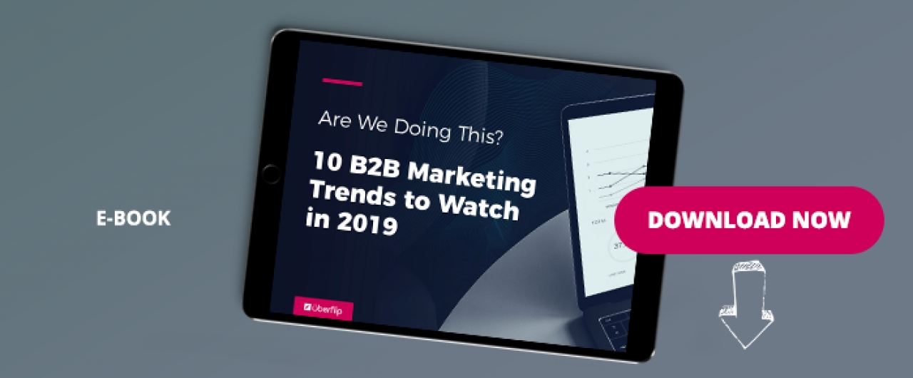 Are We Doing This? 10 B2B Marketing Trends To Watch In 2019