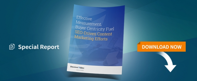 Effective Measurement, Buyer Centricity Fuel SEO-Driven Content Marketing Efforts