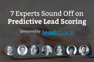 The Promise Of Predictive Lead Scoring: 7 Experts Sound Off
