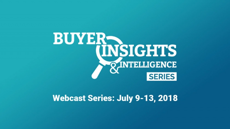 Best-In-Class Experts To Share Tips For Converting Key Prospects During The 2018 Buyer Insights And Intelligence Series