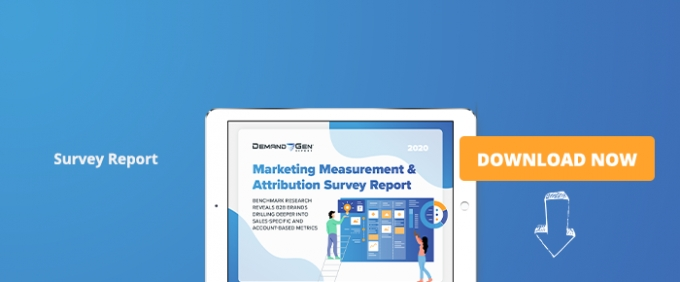 2020 Marketing Measurement & Attribution Survey Report  Benchmark Research Reveals B2B Brands Drilling Deeper Into Sales Specific & Account-Based Metrics