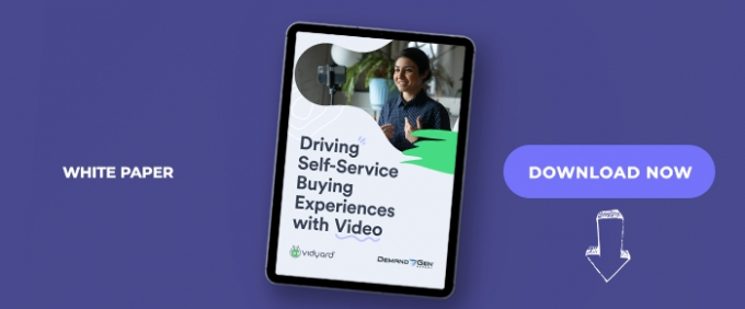 Driving Self-Service Buying Experiences With Video