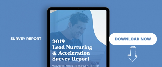 2019 Lead Nurturing & Acceleration Survey Report