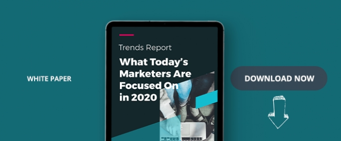 What Today's Marketers Are Focused On In 2020