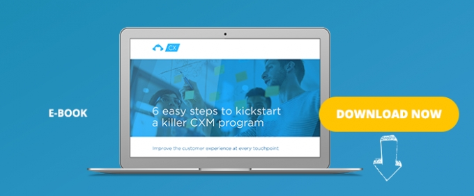 6 Easy Steps To Kickstart A Killer CXM Program