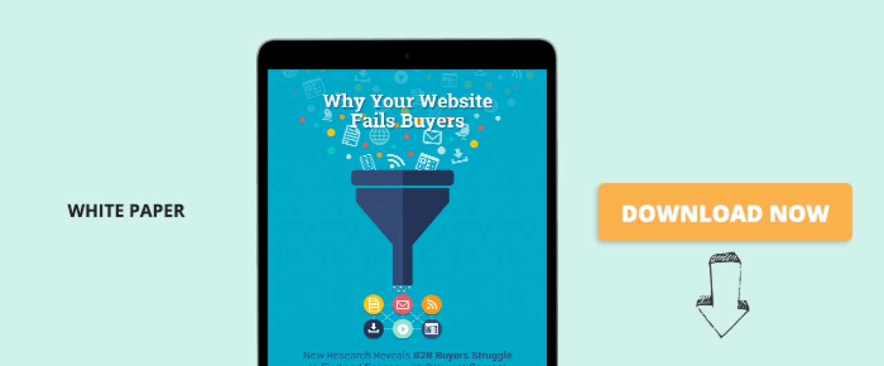 Why Your Website Fails Buyers: New Research Reveals B2B Buyers Struggle To Find And Engage With Relevant Content On The Path To Purchase