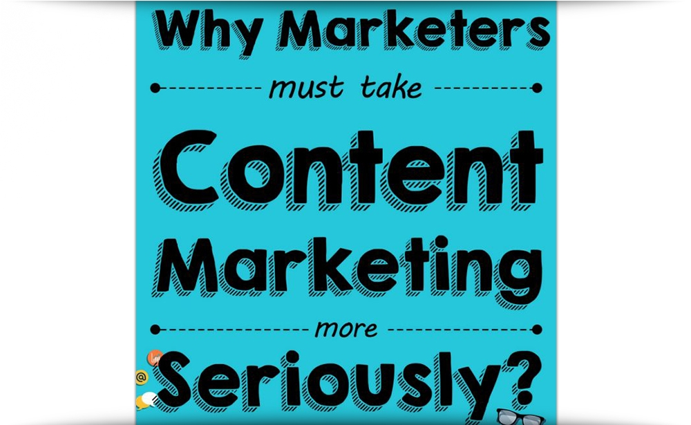 Why Marketers Must Take Content Marketing More Seriously