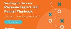 Sending for Success: Revenue Team's Full Funnel Playbook