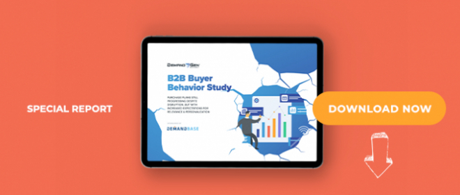 2020 B2B Buyer Behavior Study: Purchase Plans Still Progressing Despite Disruption, But With Increased Expectations For Relevance & Personalization
