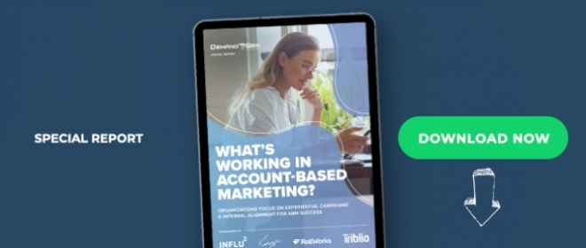 What's Working In Account-Based Marketing? Organizations Focus On Experiential Campaigns & Internal Alignment For ABM Success