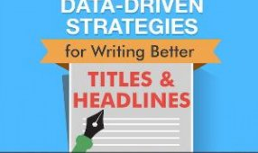 Data-Driven Strategies For Writing Better Titles & Headlines