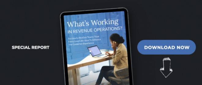What's Working In Revenue Operations: Successful RevOps Teams Treat Every Lead Like Gold To Enhance The Customer Experience