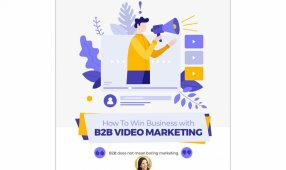 How To Win Business With B2B Video Marketing