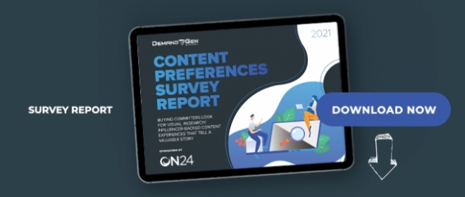 2021 Content Preferences Survey:  Buying Committees Look For Visual, Research/Influencer-Backed Content Experiences That Tell A Valuable Story