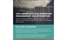 The Current State Of Marketing Measurement And Attribution
